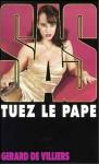 Tuez le Pape - Gérard de Villiers