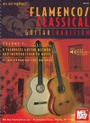 The Flamenco/Classical Guitar Tradition, Volume 1: A Technical Guitar Method and Introduction to Music - Juan Serrano, Mike Whitehead