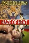 Haze of Heat - Jennifer Dellerman