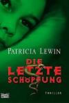 Die Letzte Schöpfung - Patricia Lewin, Barbara Först