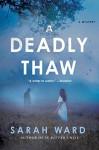 A Deadly Thaw: A Mystery (Inspector Francis Sadler) - Sarah Ward
