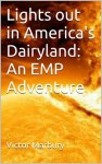 Lights out in America's Dairyland: An EMP Adventure - Victor Marbury