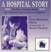 A Hospital Story: An Open Family Book for Parents and Children Together (Open Family Book Series) - Sara Bonnett Stein