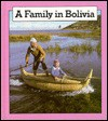 A Family in Bolivia (Families the World Over) - Jetty St. John
