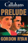 Prelude: The Callahans #4 - Gordon Ryan