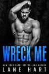 Wreck Me - Lane Hart