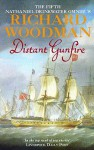 "Distant Gunfire: The Fifth Nathaniel Drinkwater Omnibus: ""Shadow of the Eagle"", ""Ebb Tide"" - Richard Woodman"