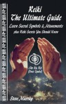 REIKI THE ULTIMATE GUIDE: Learn Sacred Symbols & Attunements plus Reiki Secrets You Should Know (Reiki The Ultimate Guides) - Steve Murray