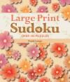 Large Print Sudoku #4: Over 100 Puzzles - Frank Longo