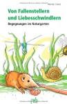 Von Fallenstellern und Liebesschwindlern - Werner David, Karin Bauer