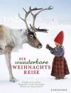 Die wunderbare Weihnachtsreise - Lori Evert, Per Breiehagen, Tanya Stewner