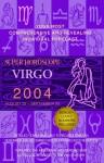 Super Horoscope Virgo 2004 August 22- September 22 - Staff of Berkley Publishing Group, Berkley Publishing Group, Astrology World