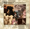 Precious Companion: A Book of Comfort and Remembrance After the Loss of a Pet - Laynee Gilbert