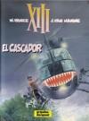 XIII: El Cascador (XIII, #10) - Jean Van Hamme, William Vance, Pilar Garriga