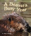 The Beavers' Busy Year - Mary Holland