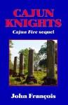 Cajun Knights - John Francois