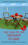 The Case of the Hidden Flame: An Inspector David Graham Cozy Mystery (Inspector David Graham Cozy Mystery Series) (Volume 2) - Alison Golden, Grace Dagnall
