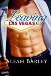 Leaving Las Vegas - Aleah Barley
