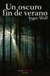 Un oscuro fin de verano (Novela Negra (alba)) (Spanish Edition) - Inger Wolf, Blanca Ortiz