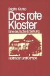 Das rote Kloster: Eine deutsche Erziehung - Brigitte Klump