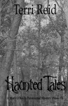 Haunted Tales - A Mary O'Reilly Paranormal Mystery (Book Fifteen) (Mary O'Reilly Paranormal Mystery Series) (Volume 15) - Terri Reid