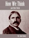 How We Think and Other Works - John Dewey