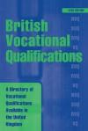 British Vocational Qualifications: A Directory of Vocational Qualifications Available in the United Kingdom - Kogan Page Ltd, Kogan Page