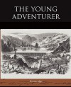 The Young Adventurer, Or, Tom's Trip Across The Plains - Horatio Alger Jr.