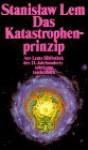 Das Katastrophenprinzip. Die kreative Zerstörung im Weltall (Phantastische Bibliothek Band 125) - Stanisław Lem