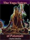 The Yoga Sutras of Patanjali - Charles Johnston, Summum