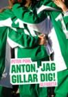 Anton, jag gillar dig! - Peter Pohl