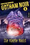Die vierte Macht (Gotham Noir, #4) - Christian Humberg