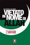 Vietato in nome di Allah - Valentina Colombo