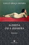 Alfreda ou a Quimera - Vasco Graça Moura
