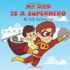 My Dad is a Superhero: 1 - Lily Lexington