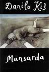 Mansarda : poemat satyryczny - Danilo Kiš