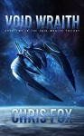 Void Wraith (The Void Wraith Trilogy Book 2) - Chris Fox
