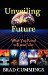 Unveiling the Future: What You Need to Know Now - Brad Cummings