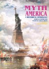 Myth America, Volume II: A Historical Anthology - Patrick Gerster