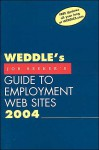 Weddle's 2004 Job Seeker's Guide to Employment Web Sites - Peter Weddle