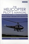 Helicopter Pilot's Manual: Principles of Flight and Helicopter Handling - Norman Bailey