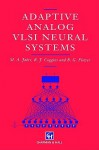 Adaptive Analog VLSI Neural Systems - M. Jardi, R.J. Coggins, M. Jardi