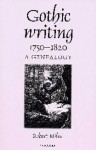 Gothic Writing 1750-1820: A Genealogy - Robert Miles
