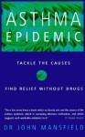 Asthma Epidemic - John Mansfield
