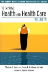 To Improve Health and Health Care, Volume VI - Stephen L. Isaacs, James R. Knickman