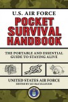 U.S. Air Force Pocket Survival Handbook: The Portable and Essential Guide to Staying Alive - United States Department of the Air Force, Alan Ken Thomas, Jay Mccullough