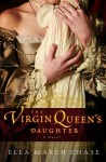 The Virgin Queen's Daughter - Ella March Chase