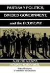 Partisan Politics, Divided Government, and the Economy (Political Economy of Institutions and Decisions) - Alberto Alesina, Howard Rosenthal, Randall Calvert