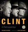 Clint: A Retrospective - Richard Schickel, Clint Eastwood