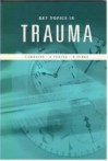 Key Topics in Trauma - Ian Greaves, David Burke, Keith Porter, K. Porter, Derek Burke